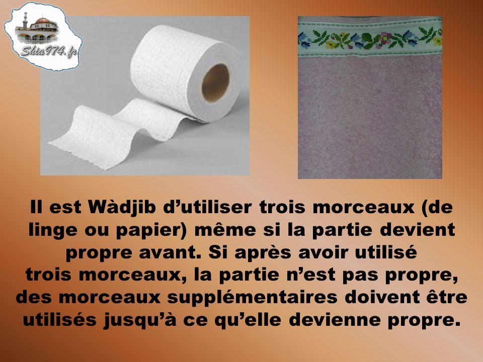 Après être allé à la selle, la partie concernée du corps doit être nettoyée à leau ou avec du linge ou du papier, à condition que le linge ou le papie
