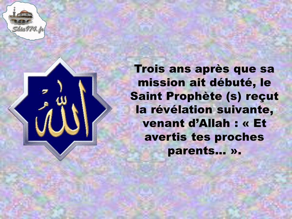 Lorsque ce commandement vint, le Saint Prophète (s) appela Imam Ali (a) et le chargea de préparer un repas et dy convier les fils dAbdoul Mouttalib afin quil puisse leur délivrer les paroles dAllah.