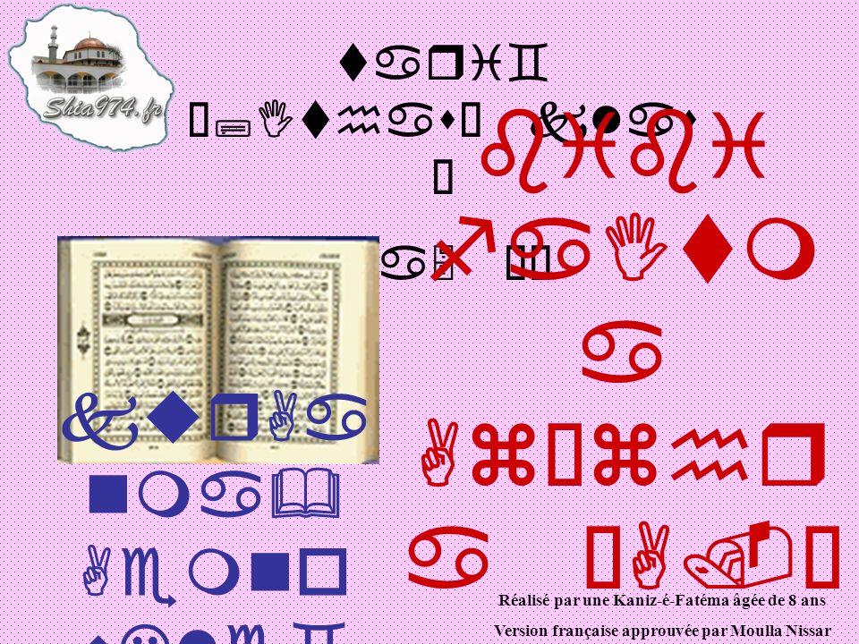 tari` •;Ithas– klas Ì pa5 ÉË bibi faItm a AzÝzhr a •A.– Réalisé par une Kaniz-é-Fatéma âgée de 8 ans Version française approuvée par Moulla Nissar kurAa nma& Aemno wLle`