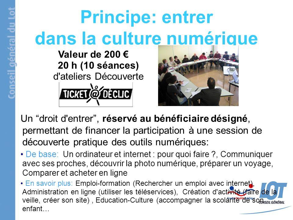 Principe: entrer dans la culture numérique Un droit d'entrer, réservé au bénéficiaire désigné, permettant de financer la participation à une session d