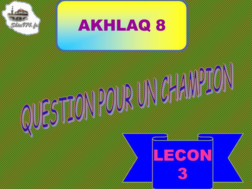 LECON 3 AKHLAQ 8