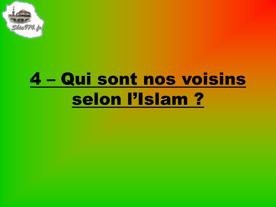 4 – Qui sont nos voisins selon lIslam