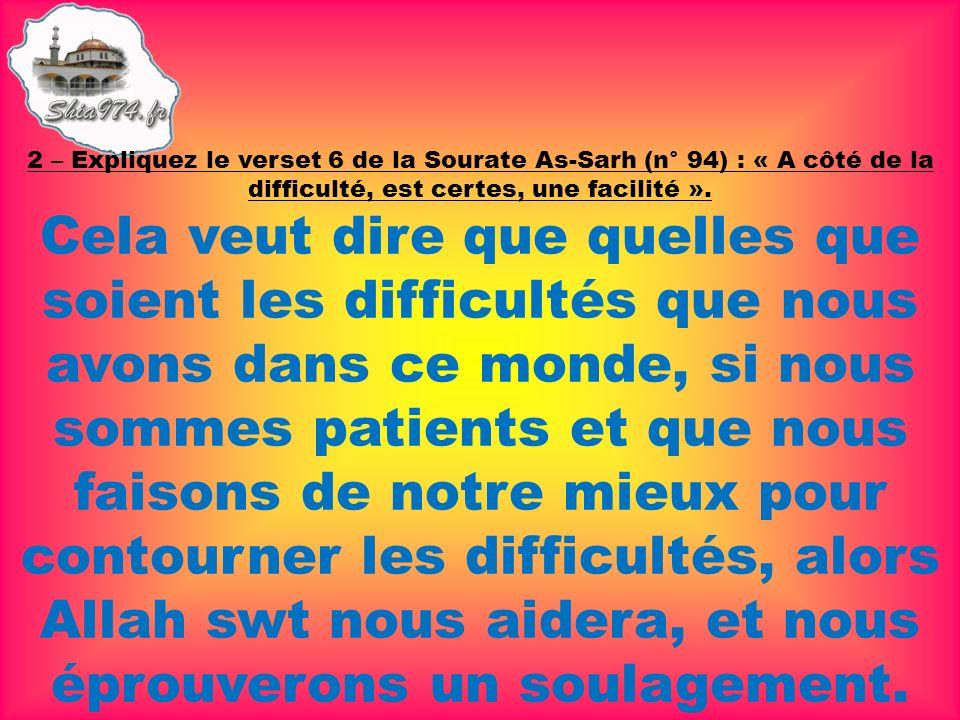 Cela veut dire que quelles que soient les difficultés que nous avons dans ce monde, si nous sommes patients et que nous faisons de notre mieux pour co