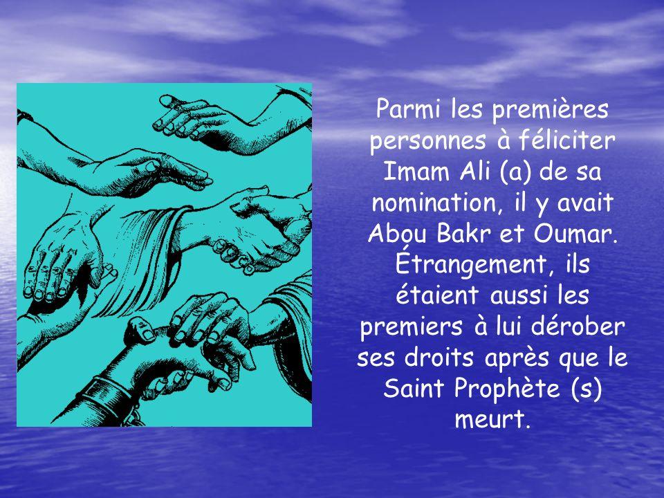 Parmi les premières personnes à féliciter Imam Ali (a) de sa nomination, il y avait Abou Bakr et Oumar.