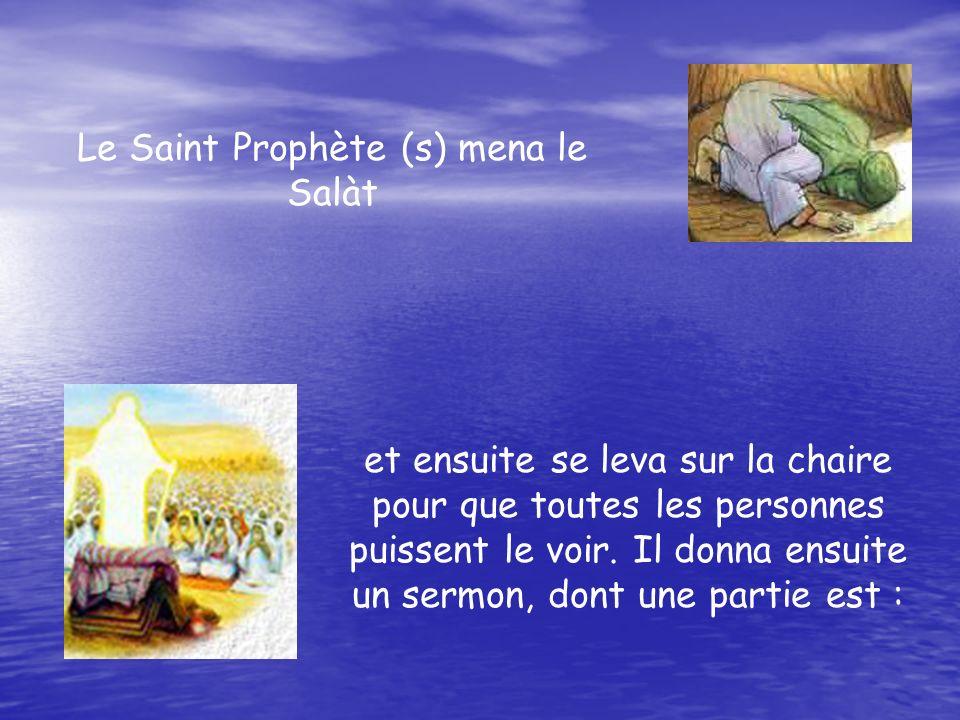Le Saint Prophète (s) mena le Salàt et ensuite se leva sur la chaire pour que toutes les personnes puissent le voir.
