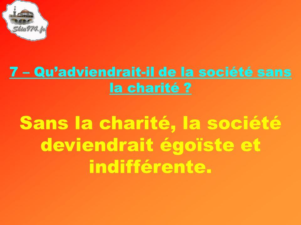 Sans la charité, la société deviendrait égoïste et indifférente.