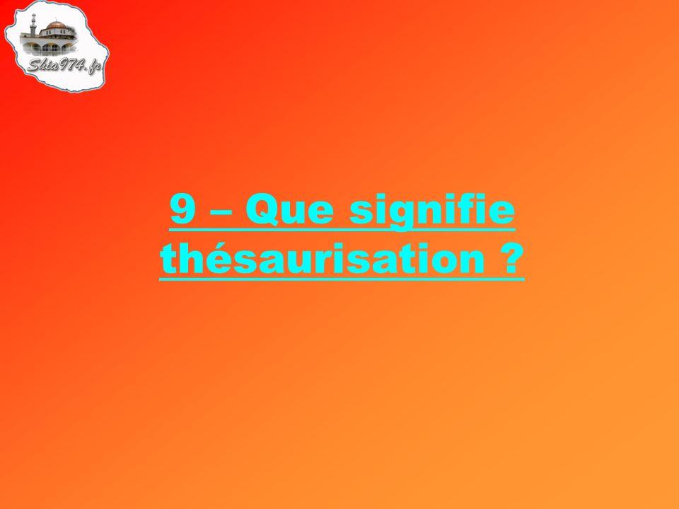 9 – Que signifie thésaurisation ?