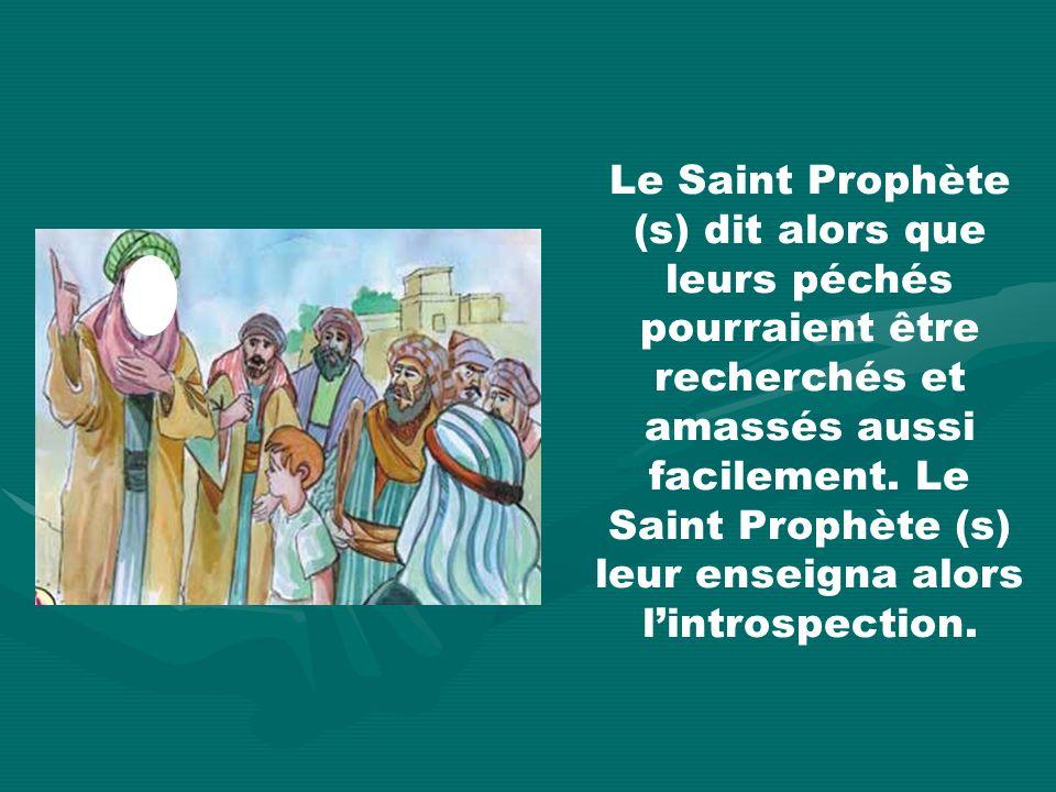 Le Saint Prophète (s) dit alors que leurs péchés pourraient être recherchés et amassés aussi facilement.