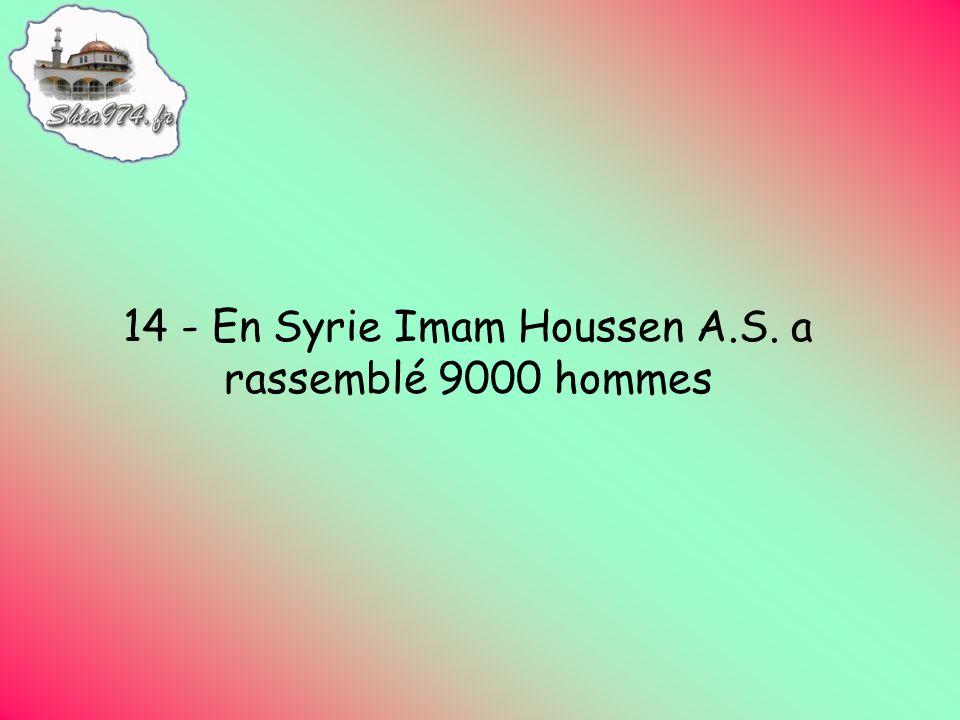 14 - En Syrie Imam Houssen A.S. a rassemblé 9000 hommes