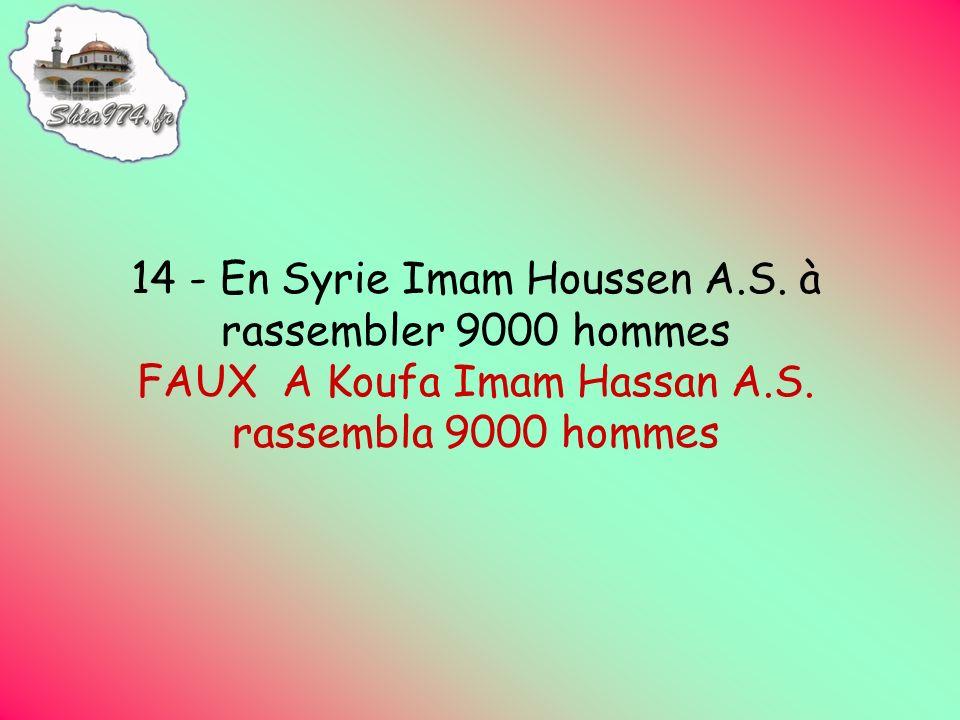 14 - En Syrie Imam Houssen A.S. à rassembler 9000 hommes FAUX A Koufa Imam Hassan A.S.
