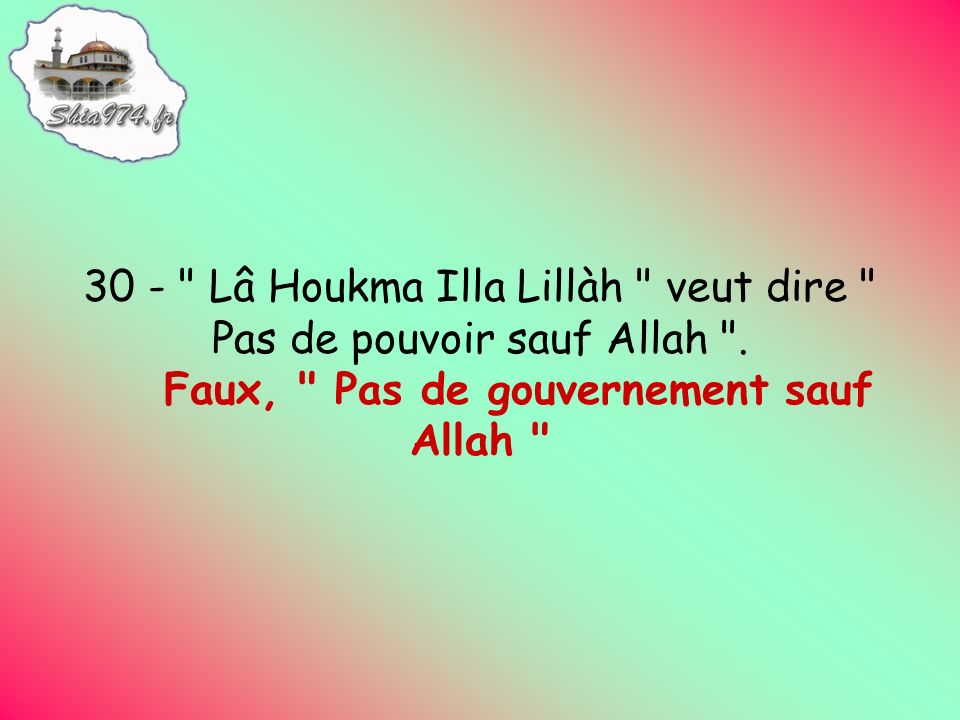 Faux, Pas de gouvernement sauf Allah
