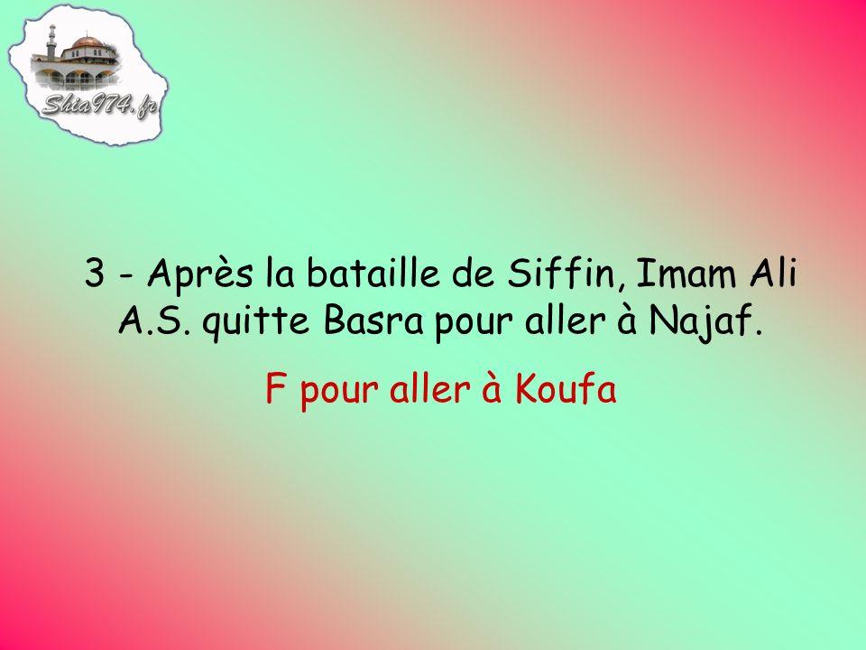 54 - Cest Imam Ali A.S. qui a remporté la bataille de Siffin.