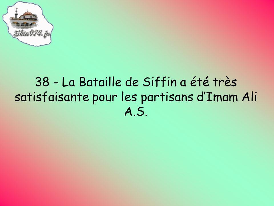 38 - La Bataille de Siffin a été très satisfaisante pour les partisans dImam Ali A.S.