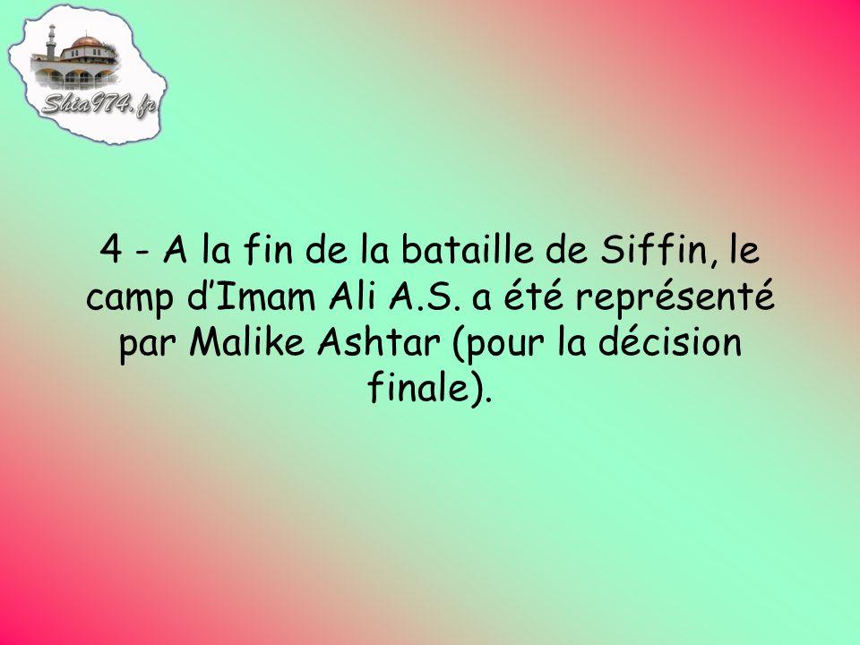 4 - A la fin de la bataille de Siffin, le camp dImam Ali A.S.