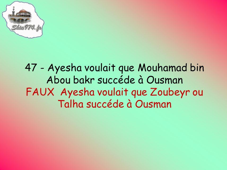 FAUX Ayesha voulait que Zoubeyr ou Talha succéde à Ousman