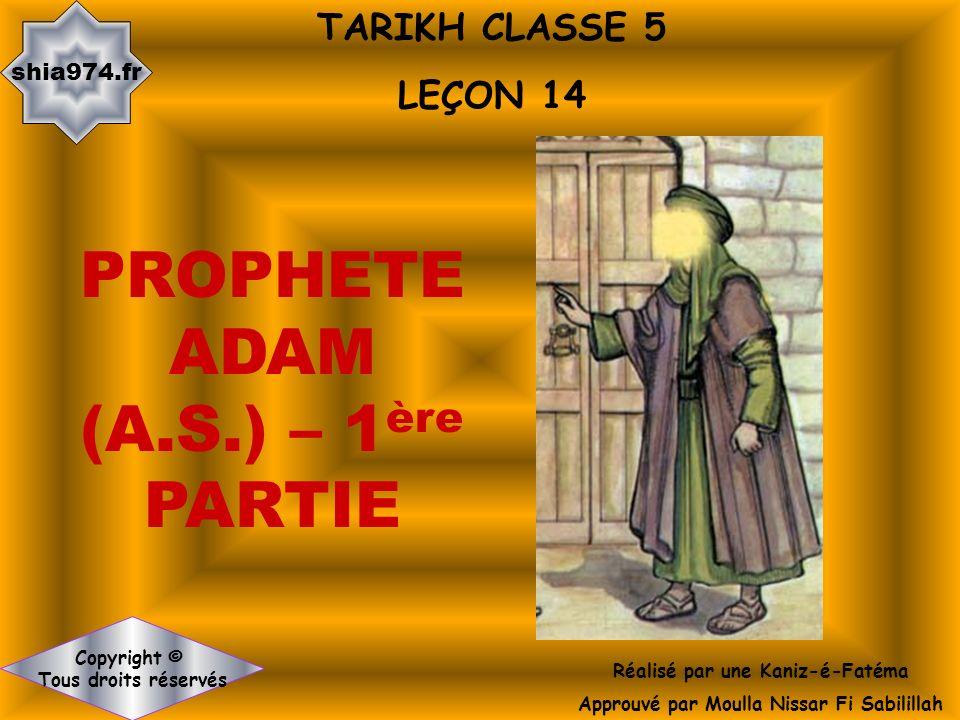 TARIKH CLASSE 5 LEÇON 14 Réalisé par une Kaniz-é-Fatéma Approuvé par Moulla Nissar Fi Sabilillah Copyright © Tous droits réservés shia974.fr PROPHETE