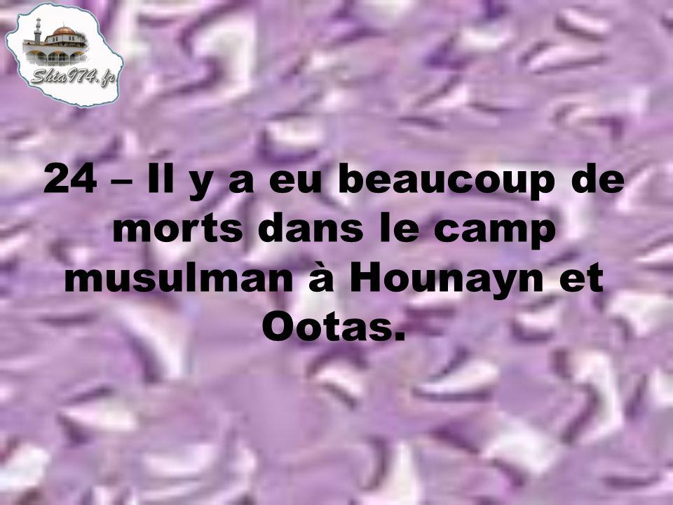 24 – Il y a eu beaucoup de morts dans le camp musulman à Hounayn et Ootas.