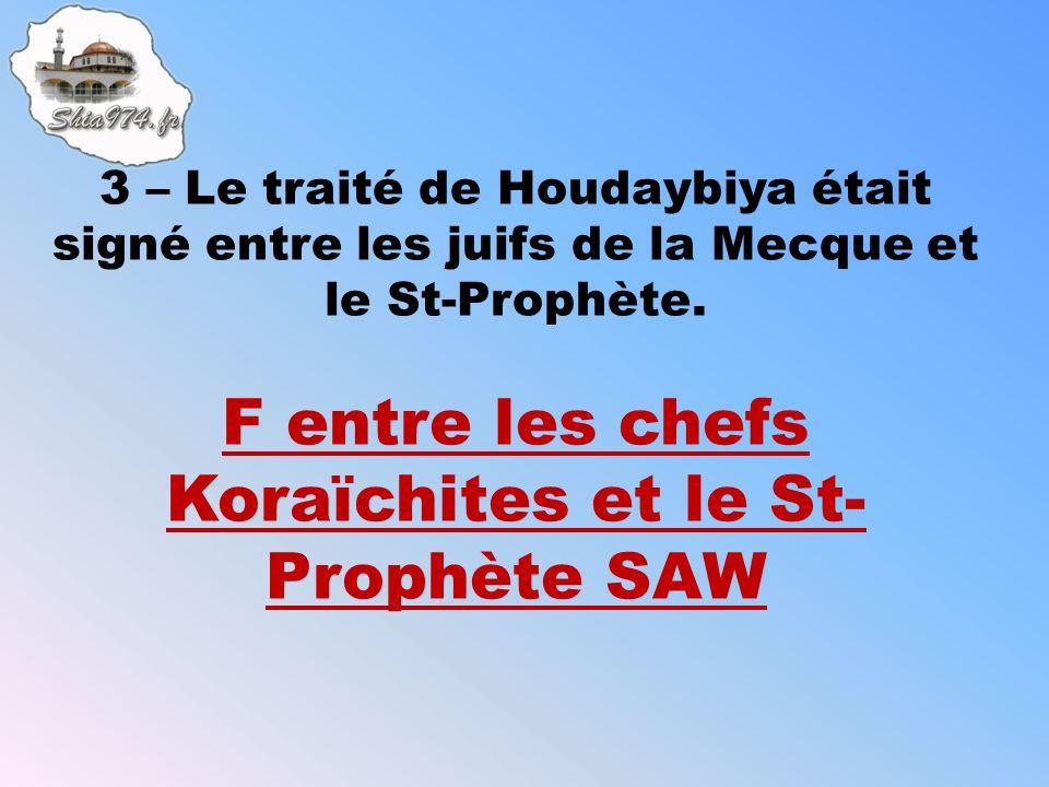 F entre les chefs Koraïchites et le St- Prophète SAW