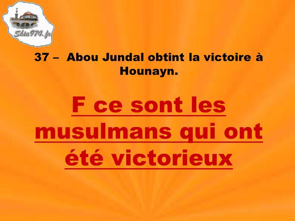 F ce sont les musulmans qui ont été victorieux