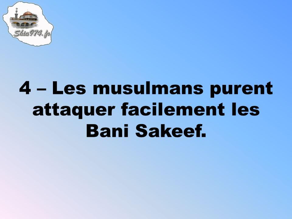 4 – Les musulmans purent attaquer facilement les Bani Sakeef.