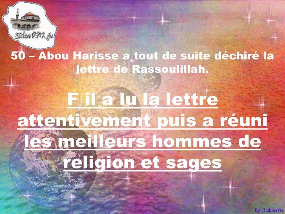 F il a lu la lettre attentivement puis a réuni les meilleurs hommes de religion et sages