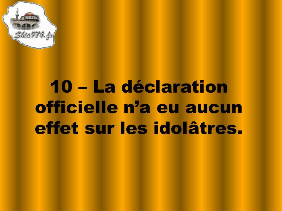 10 – La déclaration officielle na eu aucun effet sur les idolâtres.