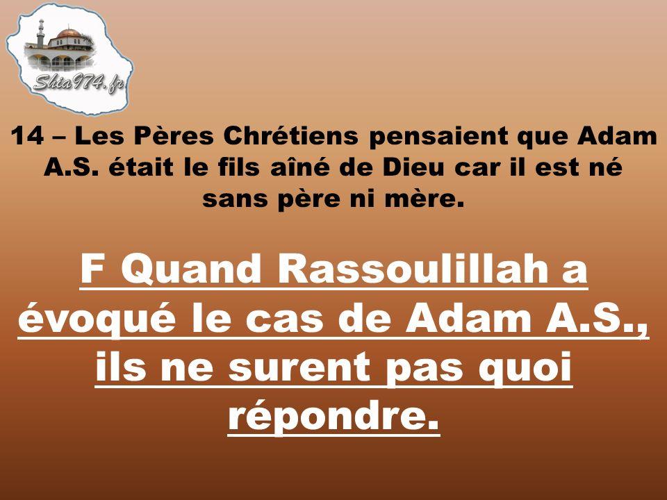 F Quand Rassoulillah a évoqué le cas de Adam A.S., ils ne surent pas quoi répondre.