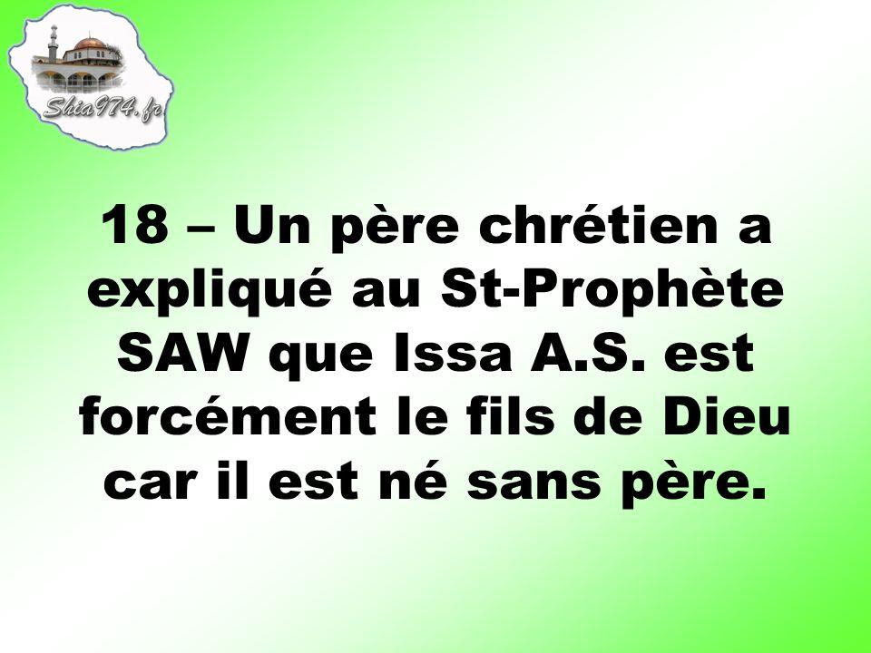 18 – Un père chrétien a expliqué au St-Prophète SAW que Issa A.S.