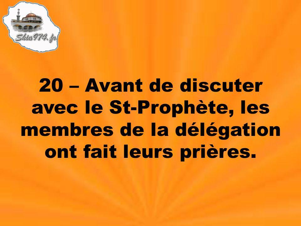20 – Avant de discuter avec le St-Prophète, les membres de la délégation ont fait leurs prières.