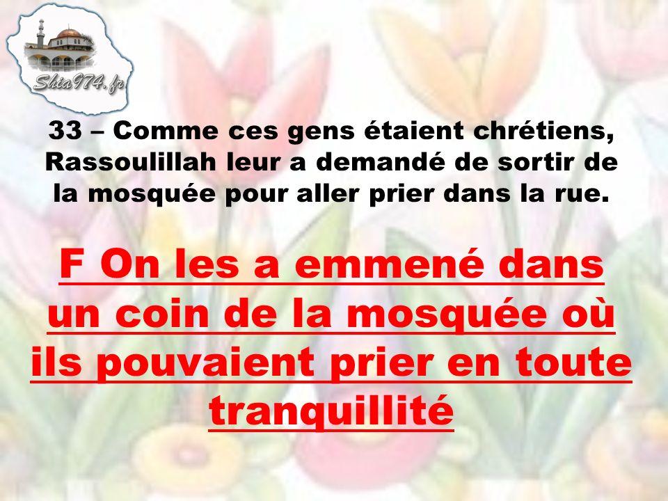 F On les a emmené dans un coin de la mosquée où ils pouvaient prier en toute tranquillité