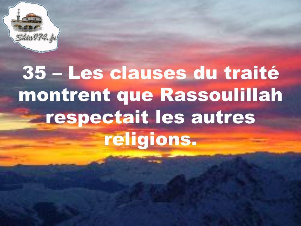 35 – Les clauses du traité montrent que Rassoulillah respectait les autres religions.