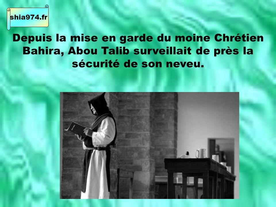 Depuis la mise en garde du moine Chrétien Bahira, Abou Talib surveillait de près la sécurité de son neveu.