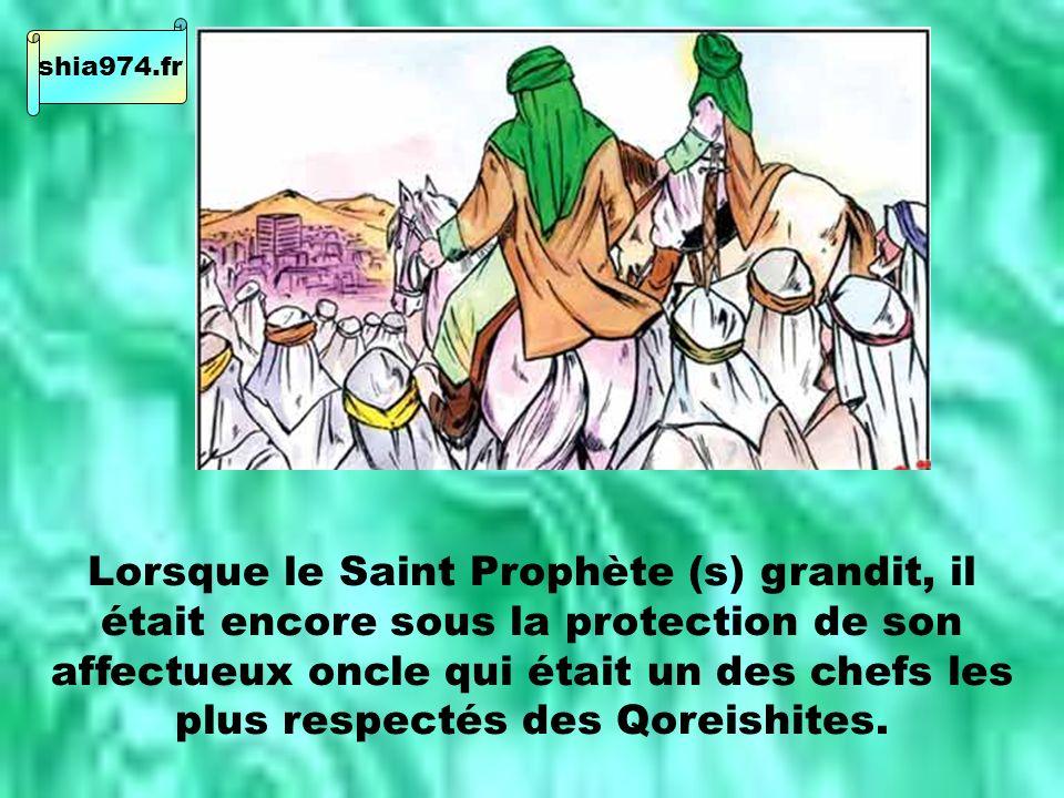 Lorsque le Saint Prophète (s) grandit, il était encore sous la protection de son affectueux oncle qui était un des chefs les plus respectés des Qoreishites.