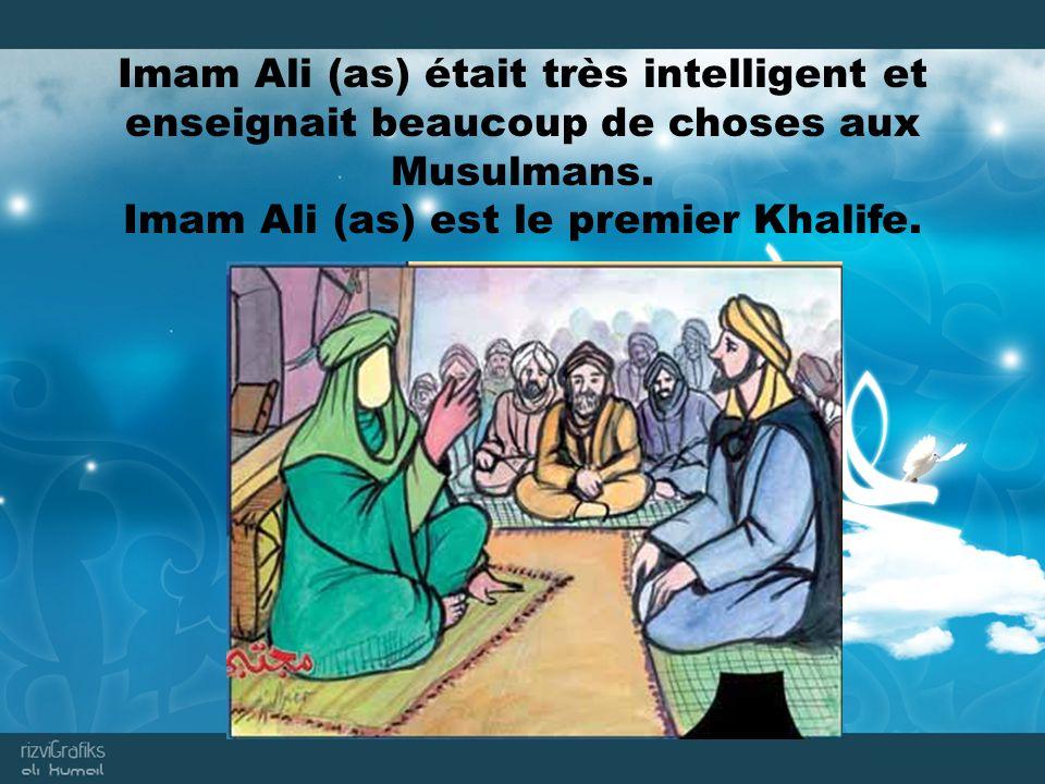 Imam Ali (as) était très intelligent et enseignait beaucoup de choses aux Musulmans.