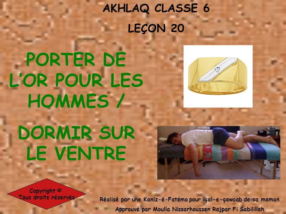 AKHLAQ CLASSE 6 LEÇON 20 Réalisé par une Kaniz-é-Fatéma pour içal-e-çawaab de sa maman Approuvé par Moulla Nissarhoussen Rajpar Fi Sabilillah Copyrigh