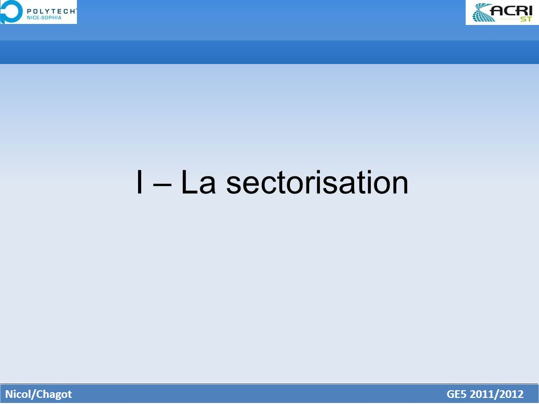 I – La sectorisation Nicol/Chagot GE5 2011/2012