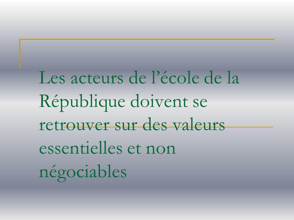 Les acteurs de lécole de la République doivent se retrouver sur des valeurs essentielles et non négociables