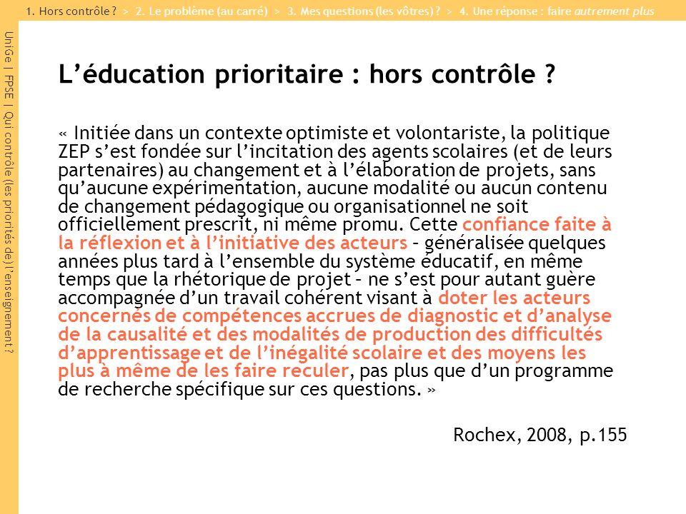 UniGe | FPSE | Qui contrôle (les priorités de) lenseignement ? Léducation prioritaire : hors contrôle ? « Initiée dans un contexte optimiste et volont