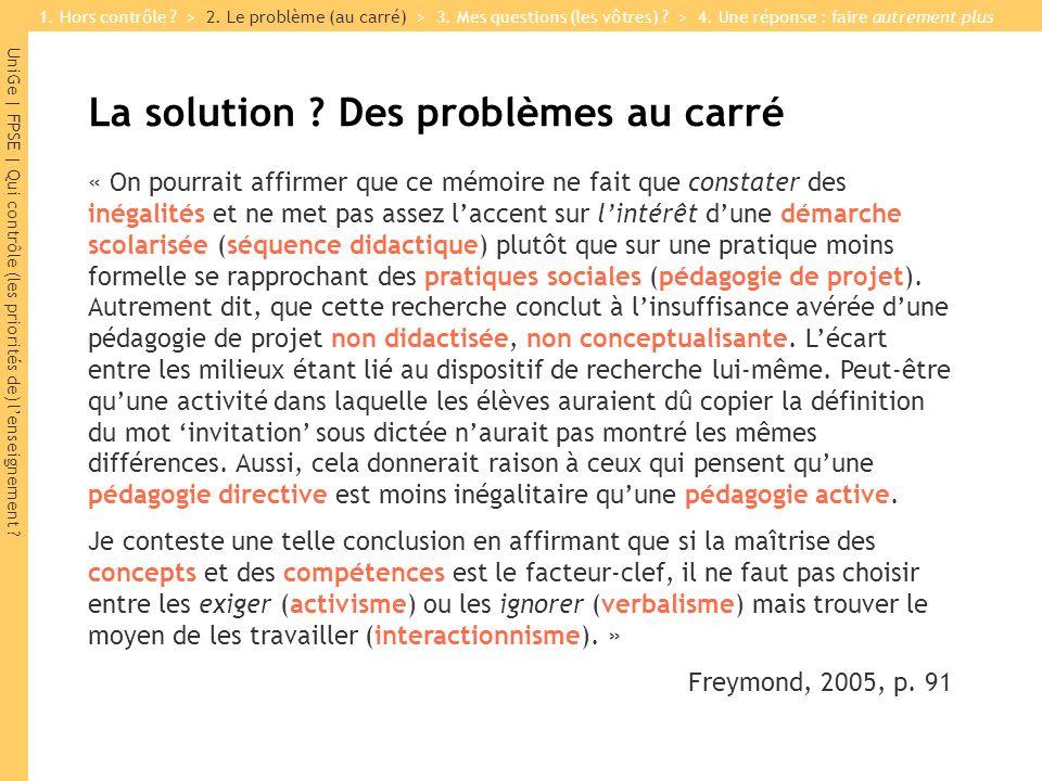 UniGe | FPSE | Qui contrôle (les priorités de) lenseignement ? La solution ? Des problèmes au carré « On pourrait affirmer que ce mémoire ne fait que