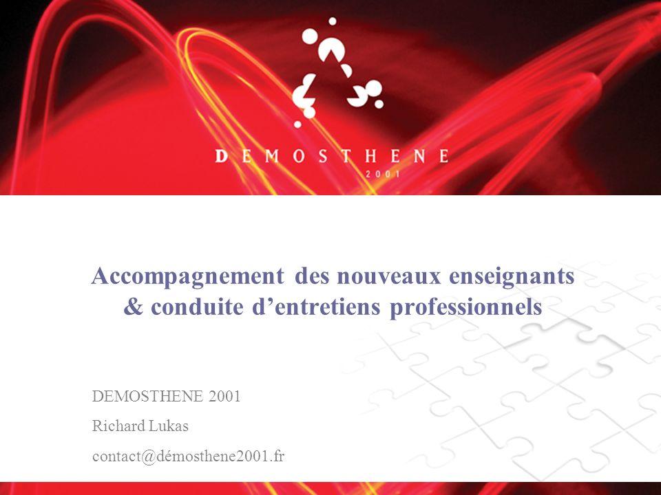 Accompagnement des nouveaux enseignants & conduite dentretiens professionnels DEMOSTHENE 2001 Richard Lukas contact@démosthene2001.fr