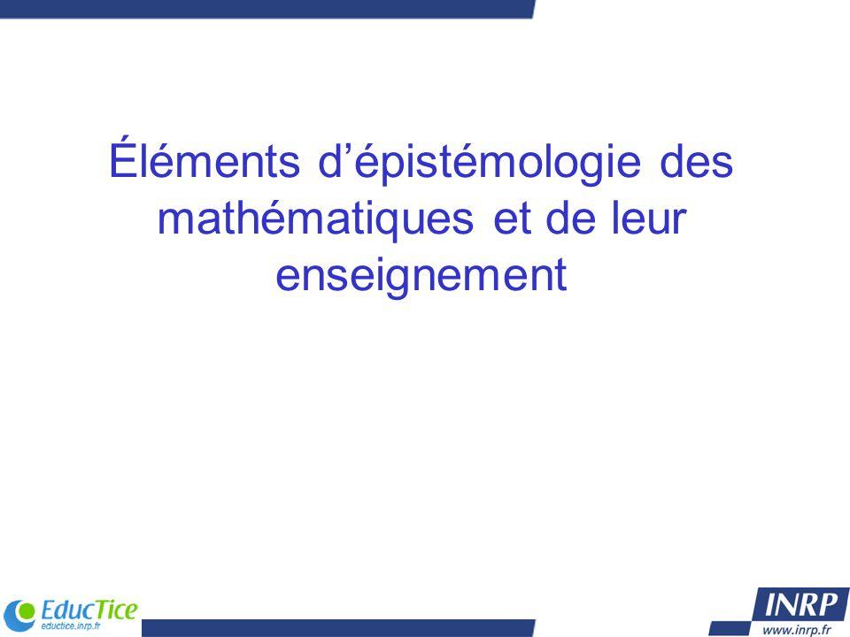 Éléments dépistémologie des mathématiques et de leur enseignement