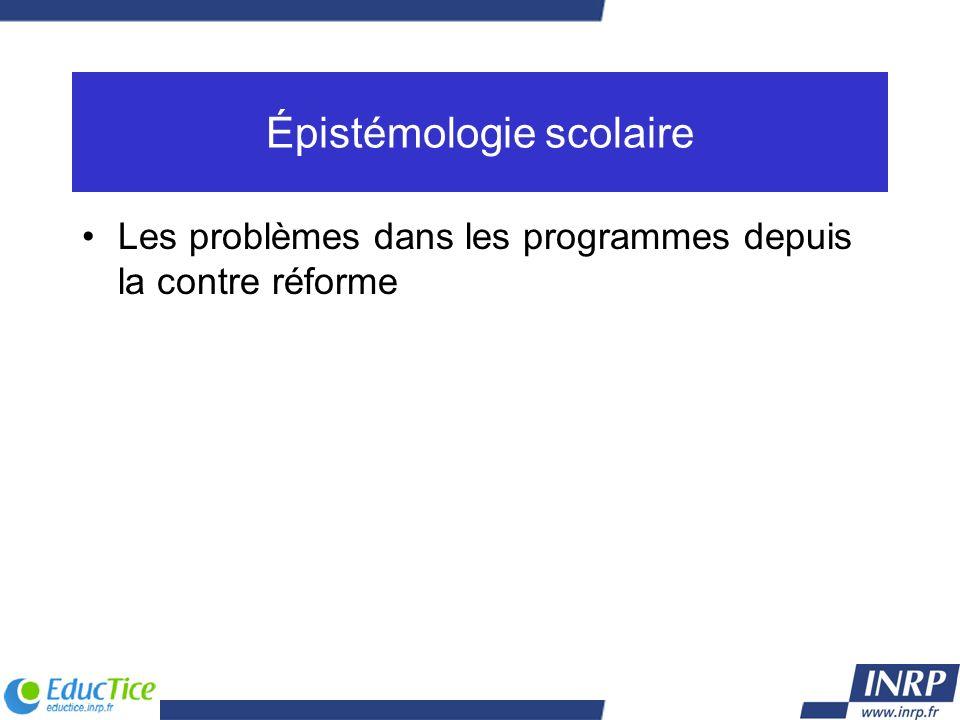Épistémologie scolaire Les problèmes dans les programmes depuis la contre réforme
