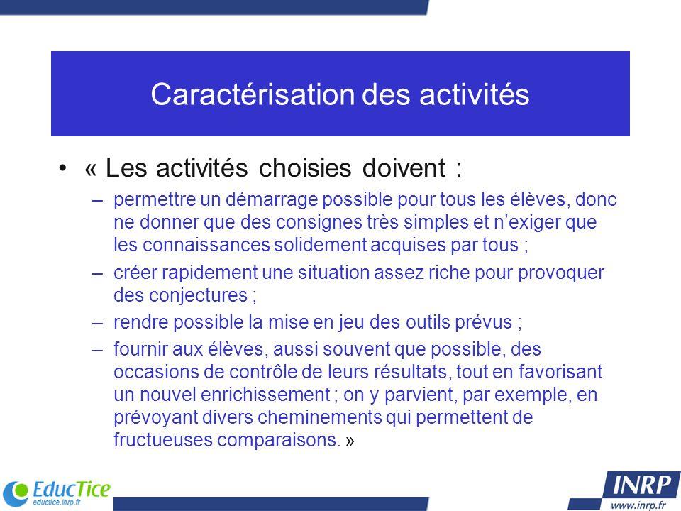 Caractérisation des activités « Les activités choisies doivent : –permettre un démarrage possible pour tous les élèves, donc ne donner que des consign