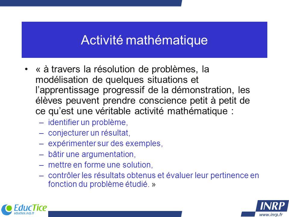 Activité mathématique « à travers la résolution de problèmes, la modélisation de quelques situations et lapprentissage progressif de la démonstration,
