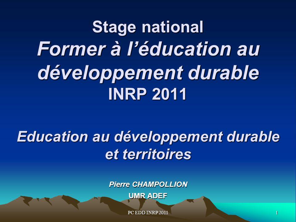 1PC EDD INRP 2011 Stage national Former à léducation au développement durable INRP 2011 Education au développement durable et territoires Stage nation