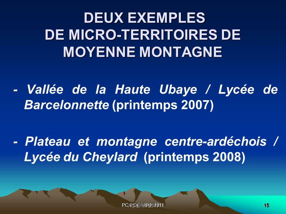 PC EDD INRP 201115 PC ERM 2011 15 DEUX EXEMPLES DE MICRO-TERRITOIRES DE MOYENNE MONTAGNE DEUX EXEMPLES DE MICRO-TERRITOIRES DE MOYENNE MONTAGNE - Vallée de la Haute Ubaye / Lycée de Barcelonnette (printemps 2007) - Plateau et montagne centre-ardéchois / Lycée du Cheylard (printemps 2008)