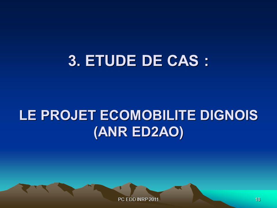 PC EDD INRP 201118 3. ETUDE DE CAS : LE PROJET ECOMOBILITE DIGNOIS (ANR ED2AO)