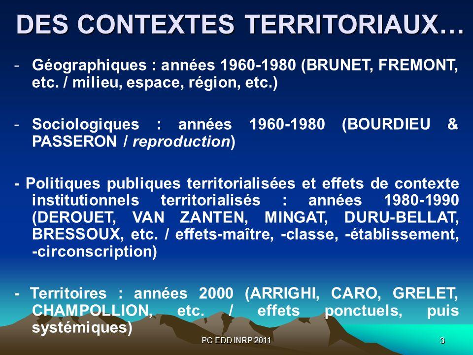 PC EDD INRP 201133 DES CONTEXTES TERRITORIAUX… DES CONTEXTES TERRITORIAUX… -Géographiques : années 1960-1980 (BRUNET, FREMONT, etc. / milieu, espace,