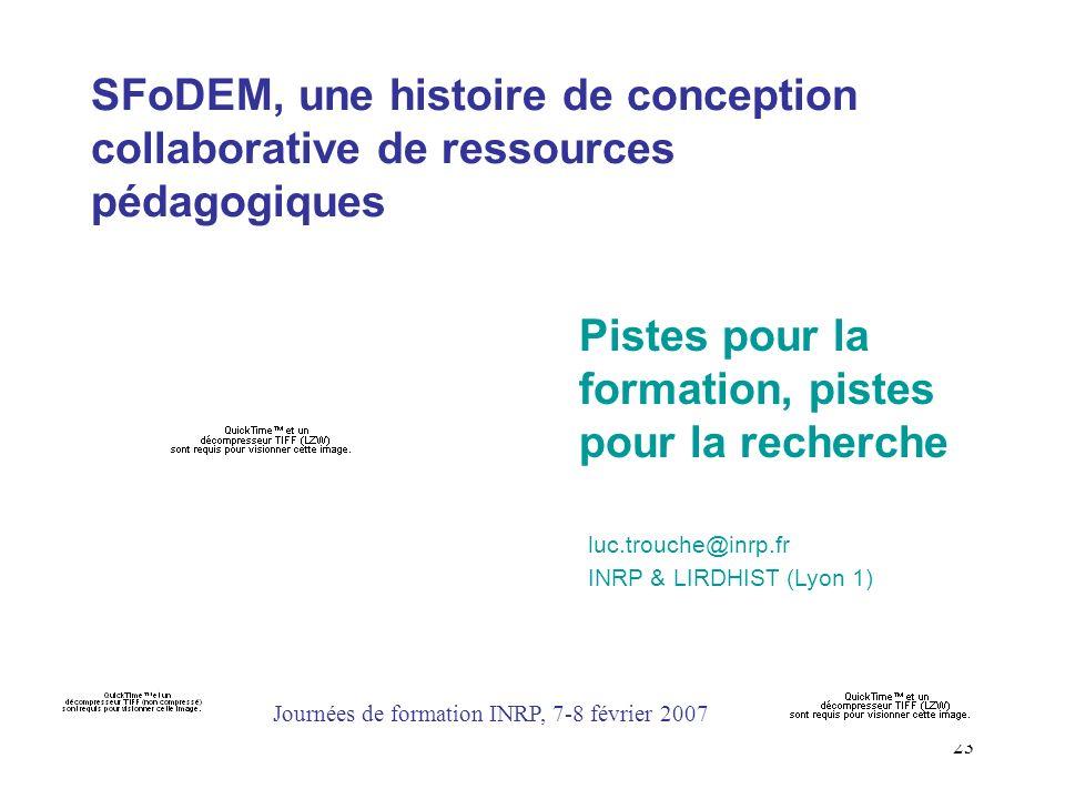 23 SFoDEM, une histoire de conception collaborative de ressources pédagogiques Pistes pour la formation, pistes pour la recherche luc.trouche@inrp.fr