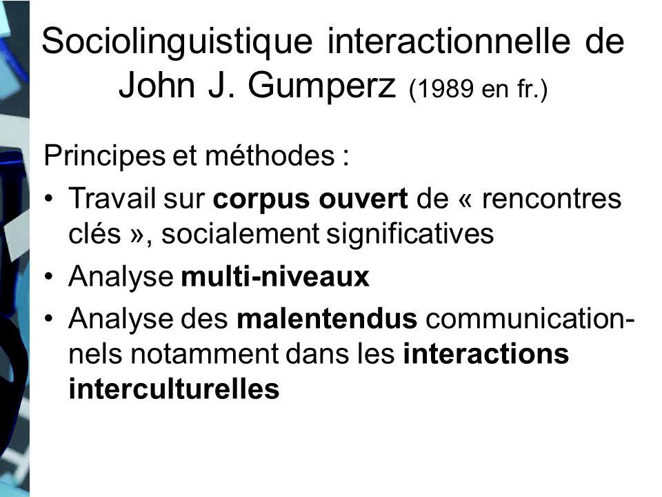 Sociolinguistique interactionnelle Pour J.
